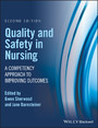 Quality and Safety in Nursing - A Competency Approach to Improving Outcomes